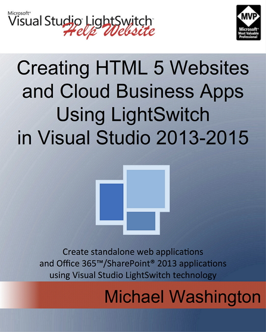Creating HTML 5 Websites and Cloud Business Apps Using LightSwitch In Visual Studio 2013